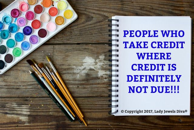 The home of L.J. Diva: People Who Take Credit Where Credit is Definitely NOT DUE! - My thoughts on these cheating scum on the blog - http://www.jewelsdiva.com.au/2017/06/people-who-take-credit-where-credit-is-definitely-not-due.html