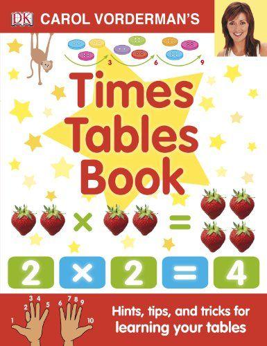 Carol Vorderman's Times Tables Book (Made Easy) by Carol Vorderman http://www.amazon.co.uk/dp/140534136X/ref=cm_sw_r_pi_dp_2fTxwb1Y6N55W