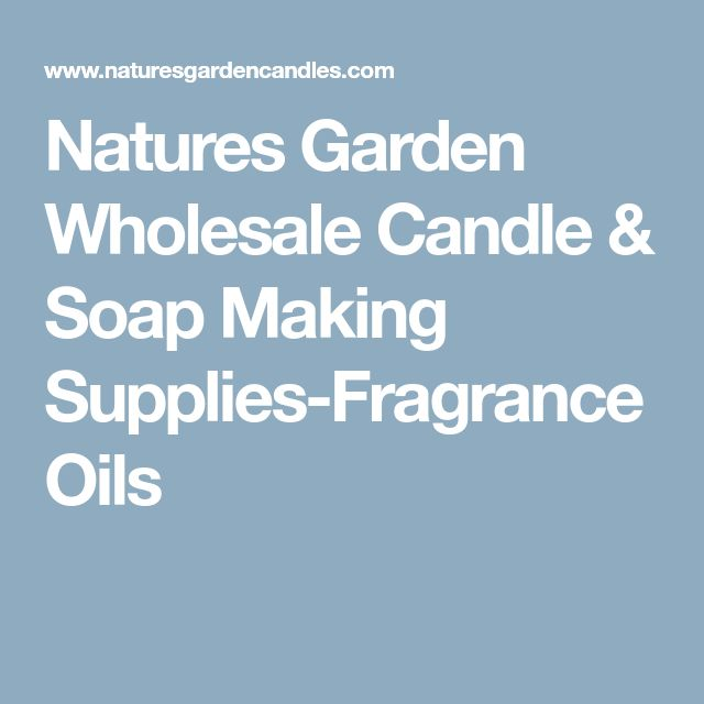 Natures Garden Wholesale Candle & Soap Making Supplies-Fragrance Oils