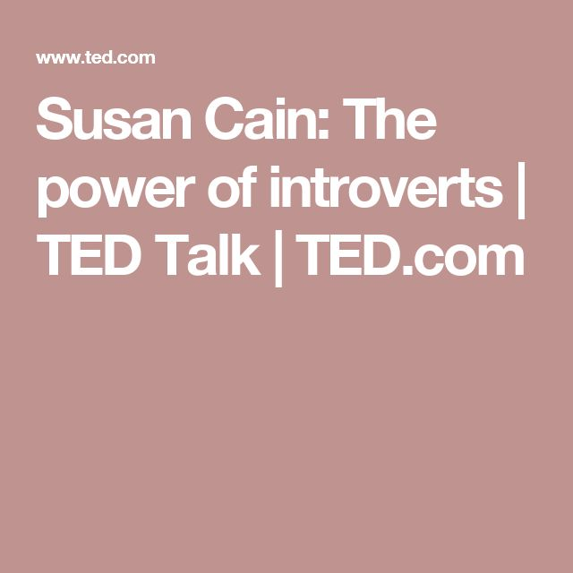 Susan Cain: The power of introverts | TED Talk | TED.com