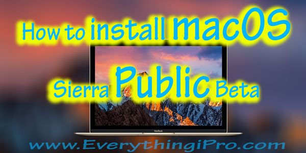 How to install The macOS Sierra Public Beta