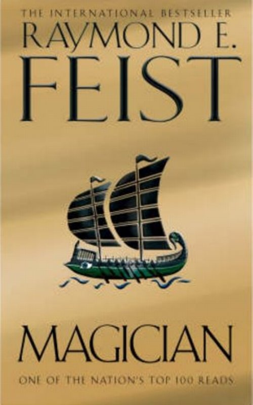 ABSOLUTE FAVORITE BOOK OF ALL TIME!!!! Magician - Raymond E. Feist