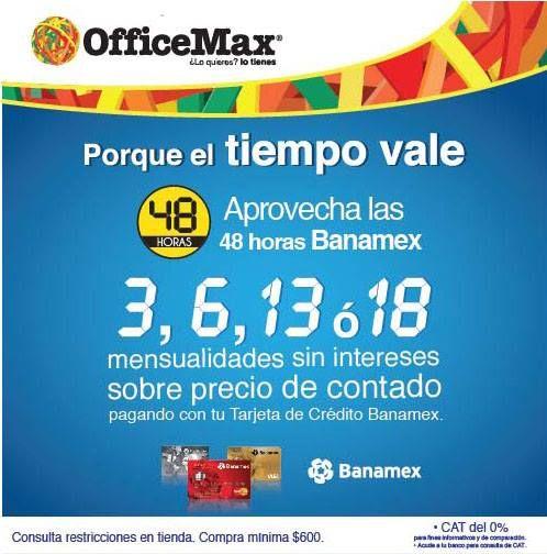 OfficeMax: 48 horas banamex hasta 18 MSI OfficeMax: Buen día este jueves y viernes aprovecha las#48hrsBanamexmeses sin interese sobre precio de contado al pagar con Tarjetas de CréditoBanamex. Esta oferta y promoción de OfficeMax es valida hasta el 28 de marzo del 2014. Para mayor información d... -> http://www.cuponofertas.com.mx/oferta/officemax-48-horas-banamex-hasta-18-msi/