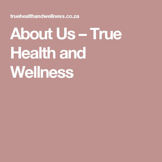 About Us – True Health and Wellness