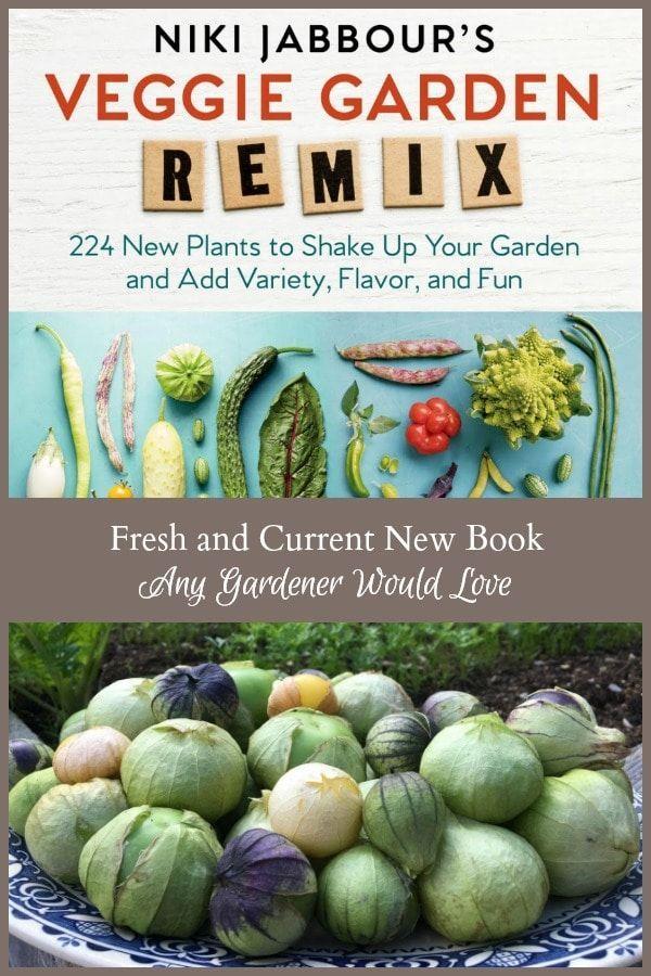 Veggie Garden Remix A New Amazing Gardening Book Unusual