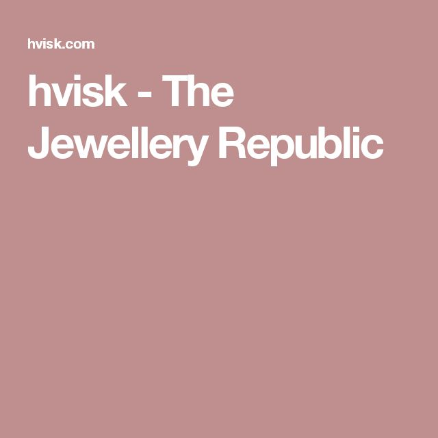 hvisk - The Jewellery Republic