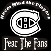 NEW Custom Screen Printed T-Shirt Montreal Canadiens  Never Mind The Players Fear Fans.