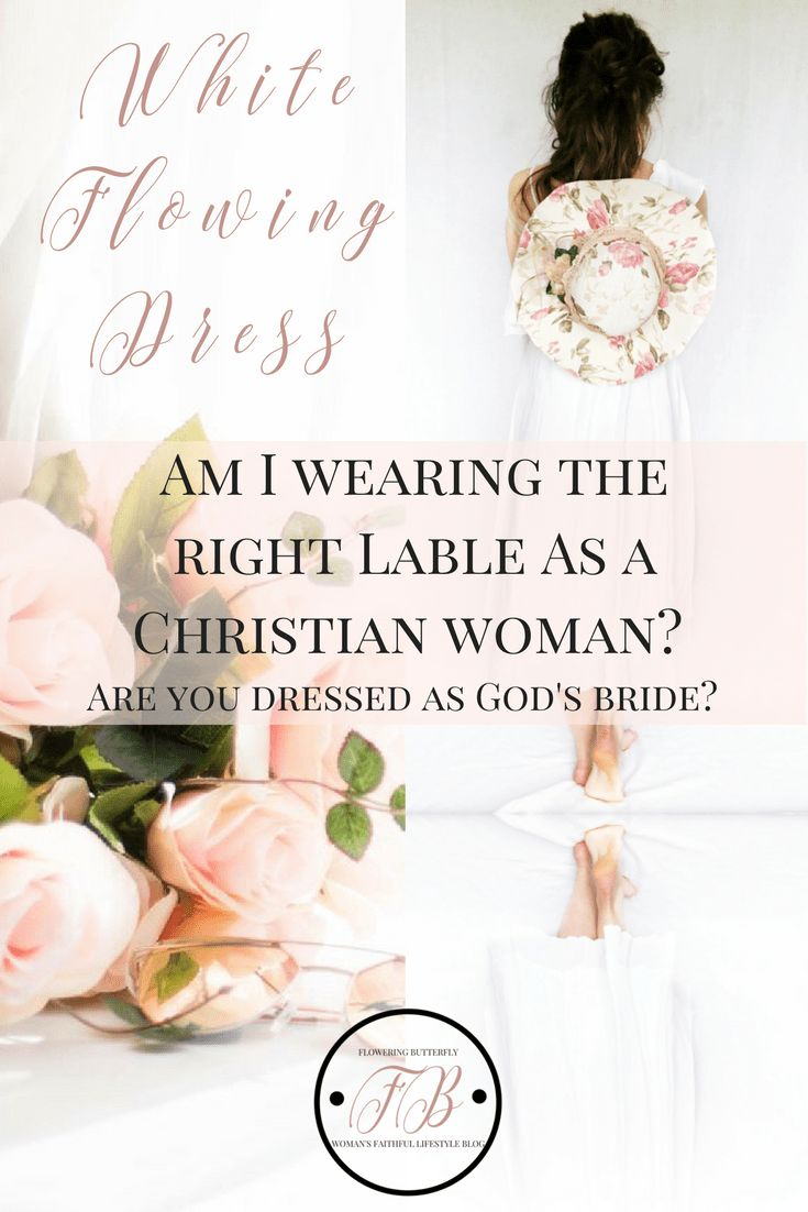 White Flowing dress, dressed as God's Bride