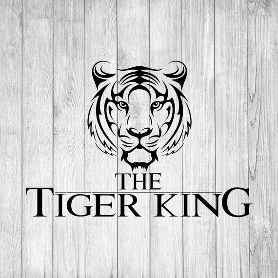 The Tiger King Svg Tiger King Svg The King Svg Tiger Svg Funny Svg Tiger King Tiger King Shirt In 2020 Funny Svg Svg Cricut Svg