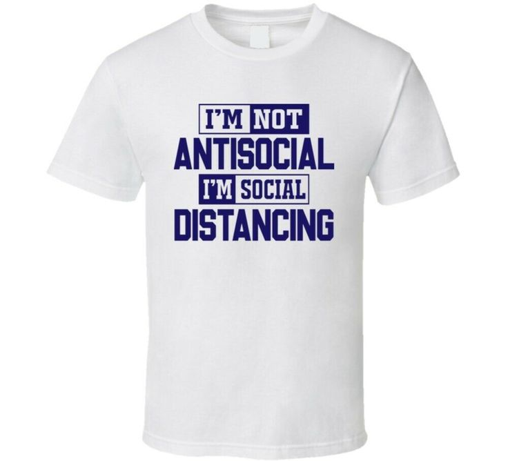 Not antisocial im social distancing funny t shirt