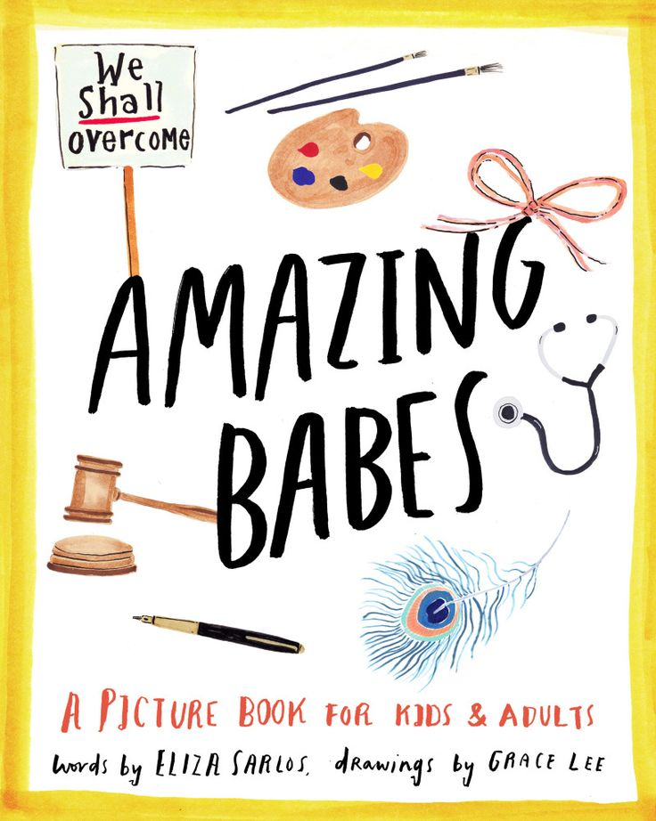 'Amazing Babes' - by Eliza Sarlos, illustrated by Grace Lee. A unique picture book for young and old that celebrates inspirational women from around the world and across generations. You will recognise some and be delighted to meet others.