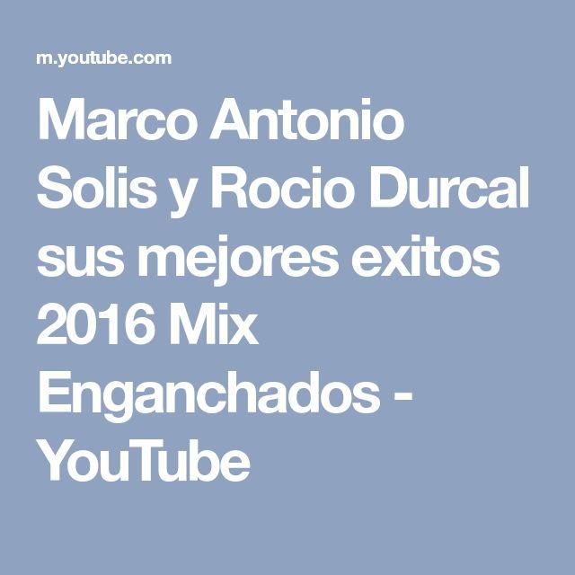 Marco Antonio Solis y Rocio Durcal sus mejores exitos 2016 Mix Enganchados - YouTube