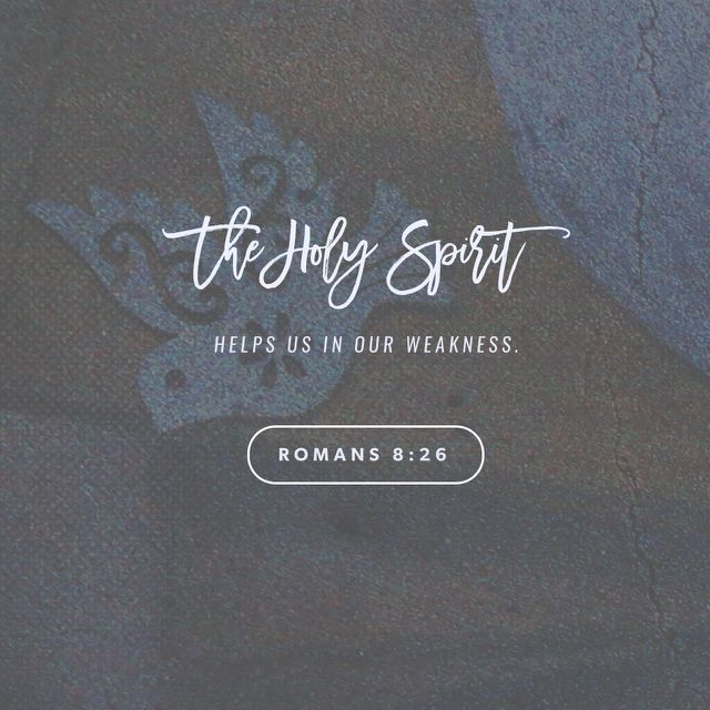 """Likewise the Spirit also helpeth our infirmities: for we know not what we should pray for as we ought: but the Spirit itself maketh intercession for us with groanings which cannot be uttered."" ‭‭Romans‬ ‭8:26‬ ‭KJV‬‬ http://bible.com/1/rom.8.26.kjv"