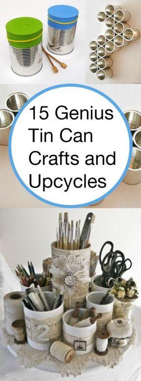 15 Genius Tin Can Crafts und Upcycles