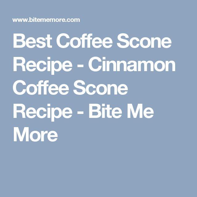 Best Coffee Scone Recipe - Cinnamon Coffee Scone Recipe - Bite Me More