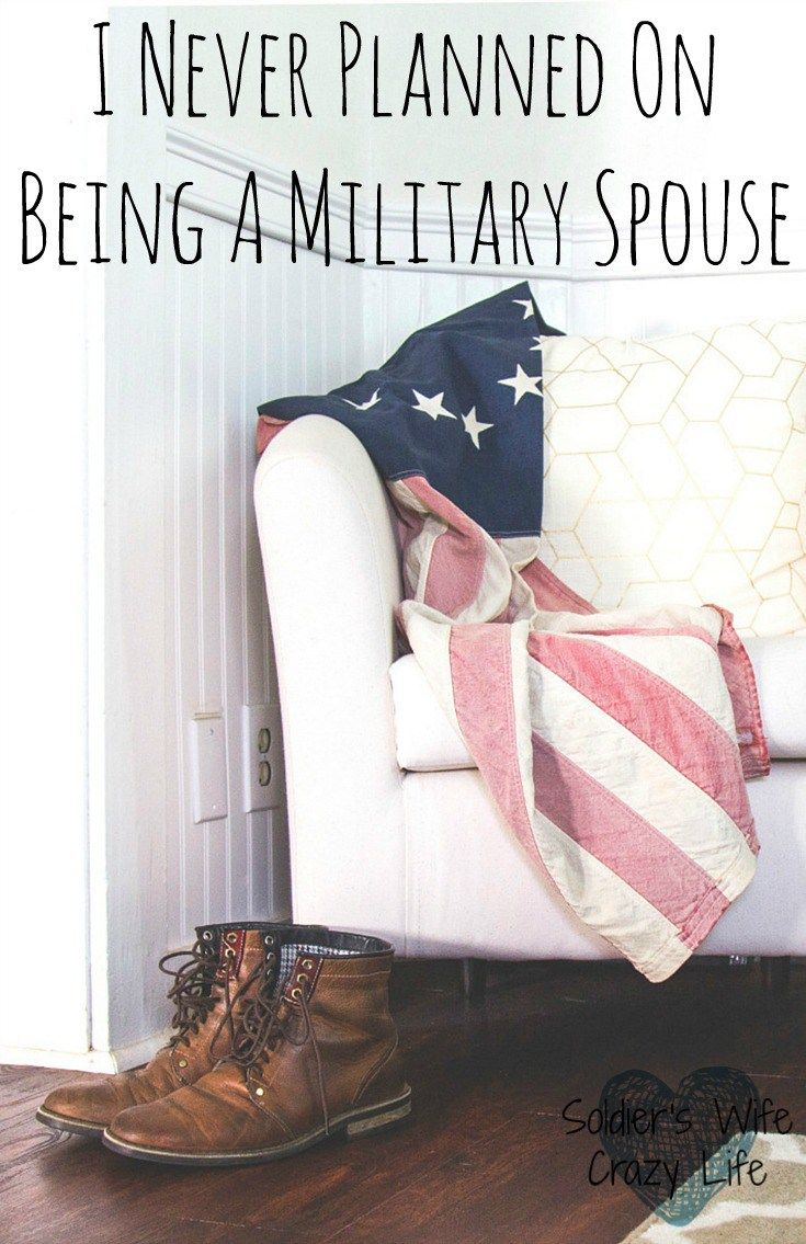 I Never Planned On Being A Military Spouse - Soldier's Wife, Crazy Life