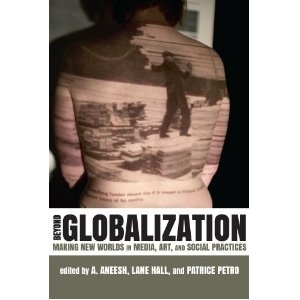 Beyond globalization: making new worlds in media, art, and social practices: Books, Art, Media, Social Practices, Medium