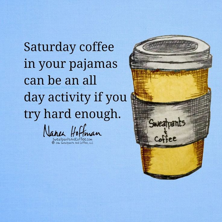 Saturday coffee all day activity #weekendgoals