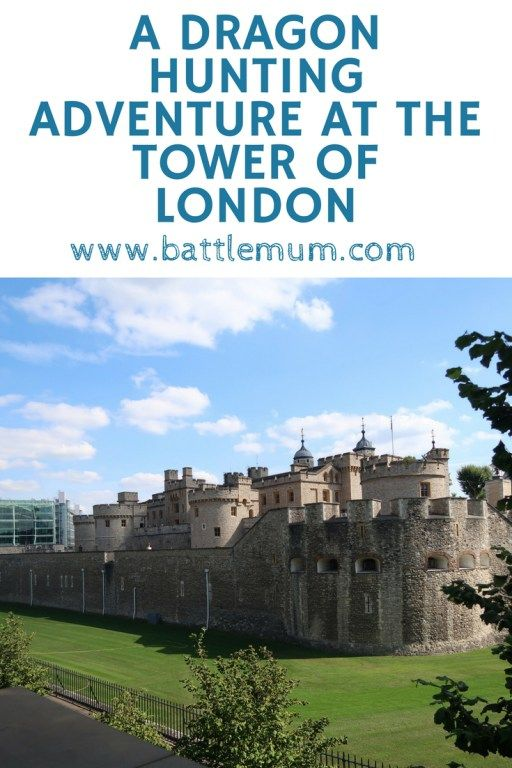 DRAGON HUNTING ADVENTURE AT THE TOWER OF LONDON - How to make a visit more fun for little ones!
