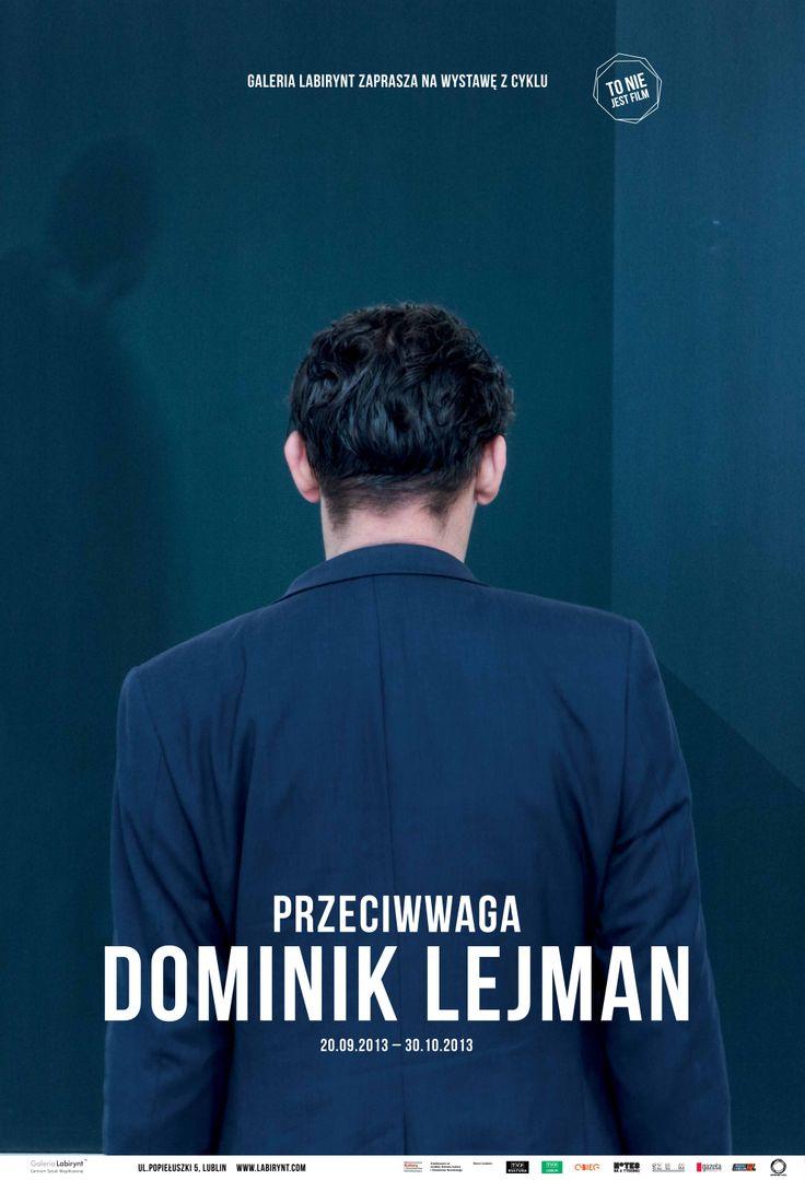 """""""Przeciwwaga"""" Dominik Lejman, wystawa z cyklu """"To nie jest film"""""""