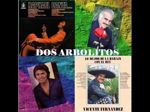 RAPHAEL Y VICENTE FERNANDEZ - DOS ARBOLITOS