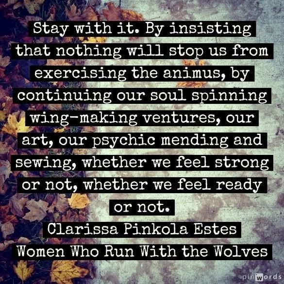 Women Who Run With The Wolves Quotes: 17 Best Images About Dr. Clarissa Pinkola Estes On