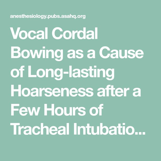 Vocal Cordal Bowing as a Cause of Long-lasting Hoarseness after a Few Hours of Tracheal Intubation | Anesthesiology