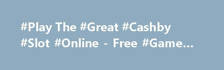 #Play The #Great #Cashby #Slot #Online - Free #Game #Review http://imoneyslots.com/play-the-great-cashby-online-video-game-for-fun.html  Have a trip to late 20s with The Great Cashby slot online by #Genesis #Gaming, featured by #multilevel #Bonus feature with huge #multipliers and big #wins