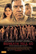 Beneath Hill 60 (2010)  Director: Jeremy Hartley Sims  Stars: Brendan Cowell, Harrison Gilbertson, Steve Le Marquand, Gyton Grantley
