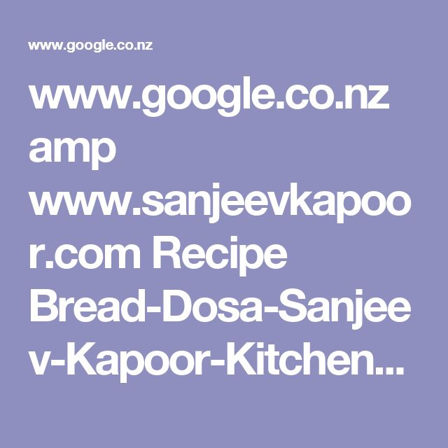 www.google.co.nz amp www.sanjeevkapoor.com Recipe Bread-Dosa-Sanjeev-Kapoor-Kitchen-FoodFood-amp.html?client=ms-android-hms-vf-nz