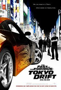 The Fast and the Furious: Tokyo Drift (2006)  In order to avoid a jail sentence, Sean Boswell heads to Tokyo to live with his military father. In a low-rent section of the city, Sean gets caught up in the underground world of drift racing.  ( all the FAST movies )
