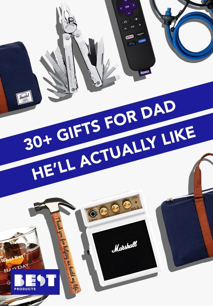 Give Dad A Gift He Ll Actually Love This Year Best Dad Gifts