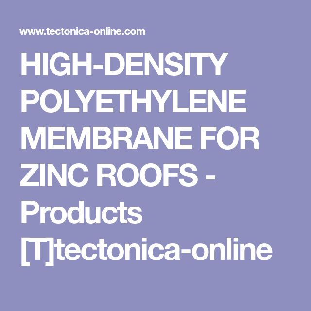 HIGH-DENSITY POLYETHYLENE MEMBRANE FOR ZINC ROOFS - Products [T]tectonica-online