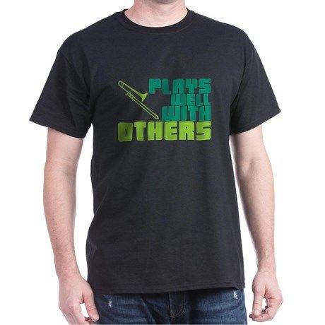 Trombone Plays Well T-Shirt on CafePress.com #marchingbandstuff #hornandcastle