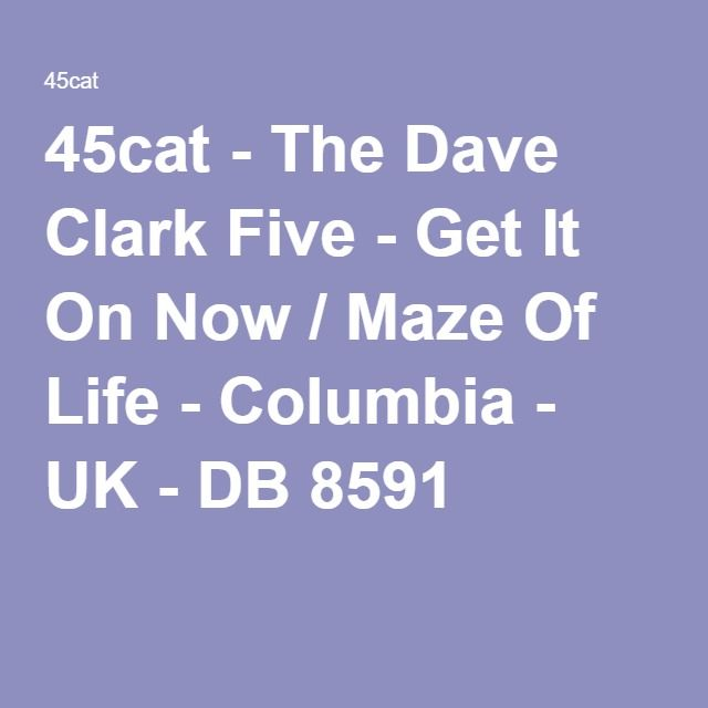 CANCELLED RELEASE: The Dave Clark Five - Get It On Now / Maze Of Life - Columbia - UK - DB 8591