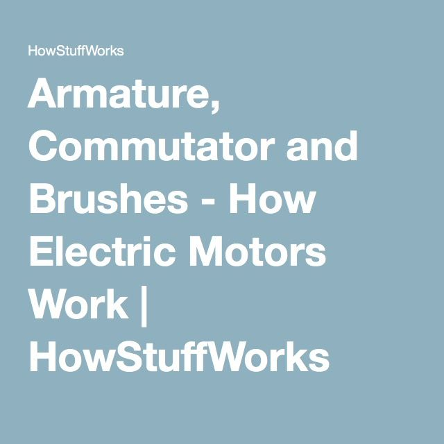 Armature, Commutator and Brushes - How Electric Motors Work | HowStuffWorks