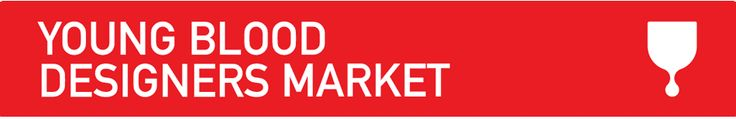 Young Blood Designers Market    Young Blood: Designers Market   Friday 9 – Sunday 11 November, 10am – 5pm  $6 entry