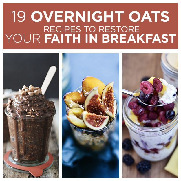 19 Overnight Oats Recipes To Restore Your Faith In Breakfast