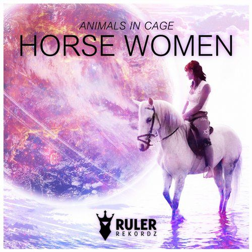 RRZ019 -RULER REKORDZ  Horse Woman (Original Mix) - Animal In Cage  #RRZ019 #horse #woman #animal #cage #animalincage #ruler #rulerrekordz #music #tecno