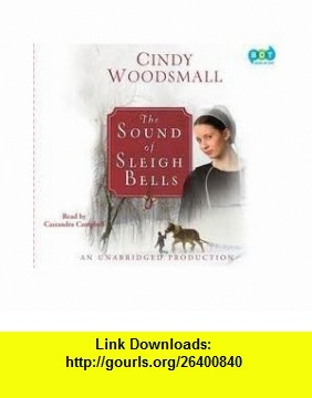 The Sound of Sleigh Bells Cindy Woodsmall ,   ,  , ASIN: B006AVOJ2S , tutorials , pdf , ebook , torrent , downloads , rapidshare , filesonic , hotfile , megaupload , fileserve