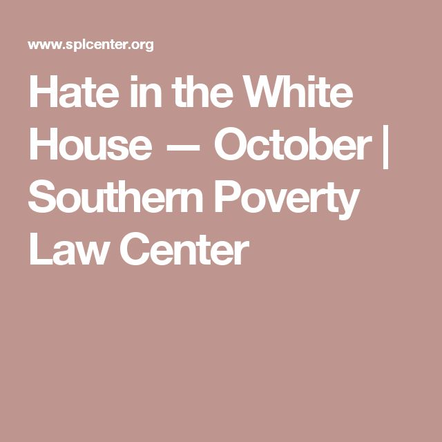 Hate in the White House — October | Southern Poverty Law Center