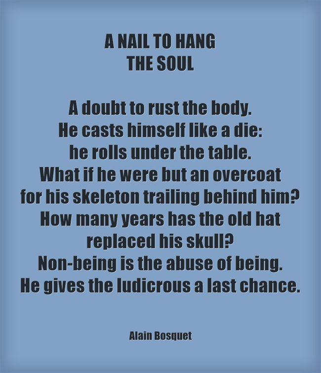 A NAIL TO HANG THE SOUL ― Alain Bosquet