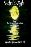 Siofra's Fight: Book 4 The Broadus Supernatural Society Series, an ebook by Theresa Marguerite Hewitt at Smashwords #free #paranormal #romance