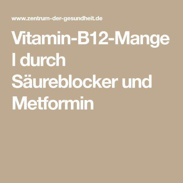 Vitamin-B12-Mangel durch Säureblocker und Metformin