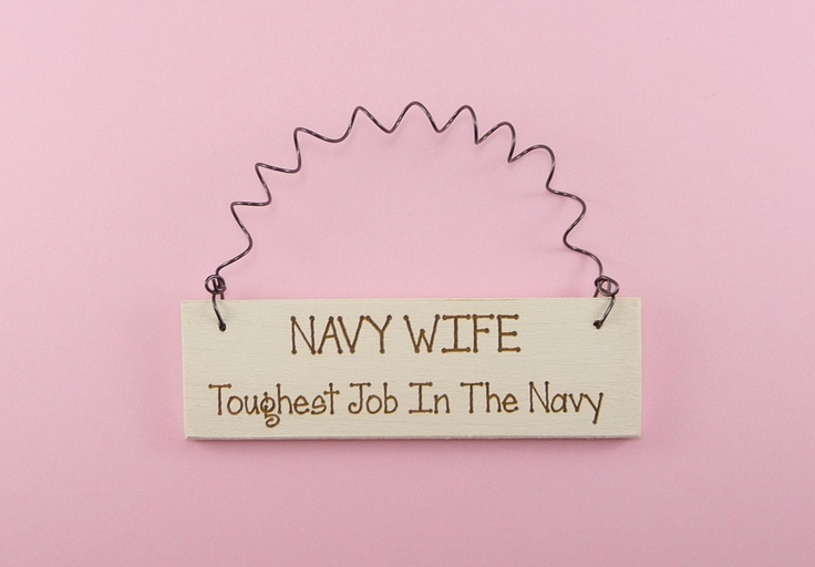 NAVY WIFE Toughest Job In The Navy - Mini SIGN Military Spouse United States Laser Engraved. $6.95, via Etsy.