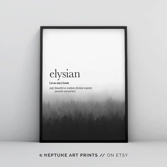 Elysian (Greek) Definition - Beautiful or creative; divinely inspired; peaceful and perfect.  ** Each definition print has a different background forest image **  Elysian Definition Prints, Greek Definition Wall Art, Beautiful Definition, Quote Prints, Modern, Definition Poster,