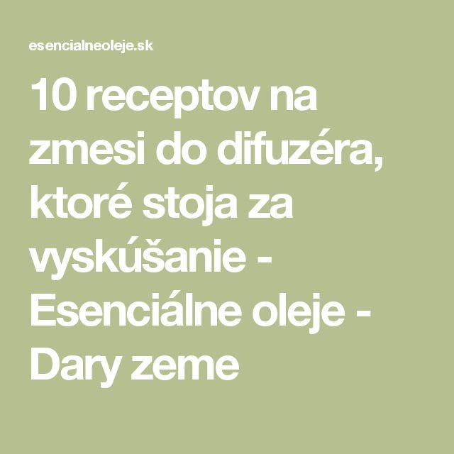 10 receptov na zmesi do difuzéra, ktoré stoja za vyskúšanie - Esenciálne oleje - Dary zeme