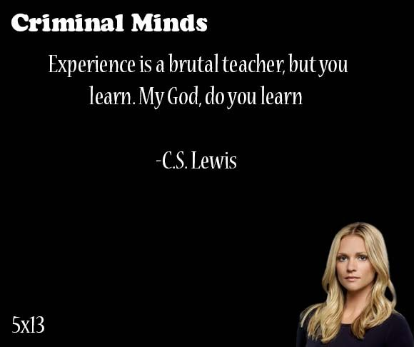 Experience is a brutal teacher, but you learn. My God, do you learn- C.S. Lewis said by JJ