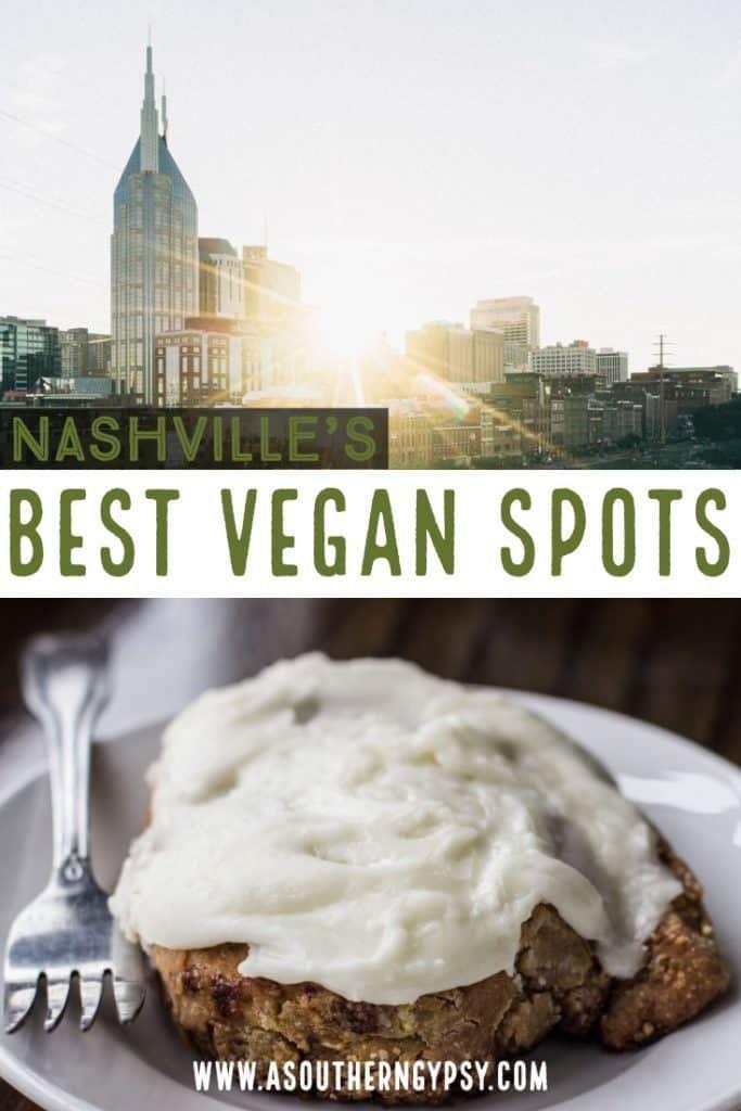 The Best Vegan Spots In Nashville Tn Foodie Travel Food Vegan Restaurants