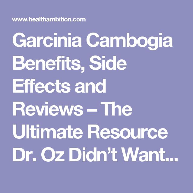Garcinia Cambogia Benefits, Side Effects and Reviews – The Ultimate Resource Dr. Oz Didn't Want You To See